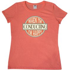 Vintage look when I'm conducting I'm happy funny conductor look Women's T-Shirt music director gift. $18.99 www.schoolmusictshirts.com