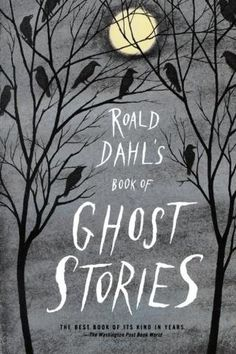 For anyone who loves spooky stories and/or children's literature! Roald Dahl's Book of Ghost Stories by Roald Dahl Good Books, Books To Read, My Books, Dark Books, Story Books, Free Books, Book Cover Design, Book Design, Roald Dahl Books