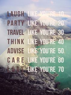 Love this!  How To Live Through The Ages. Words to live by #Life #Quotes #Words #Inspiration