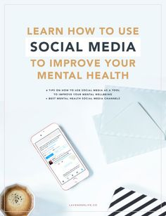 Article - Learn How to Use Social Media to Improve Your Mental Health