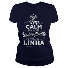 KEEP CALM AND NEVER underestimate THE POWER OF A Linda #name #Linda. L Names t-shirts,L Names sweatshirts, L Names hoodies,L Names v-necks,L Names tank top,L Names legging.