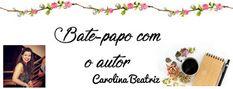 Bate-papo com a autora Carolina Beatriz no Café com Leitura Blog! #blog #autores #bate-papo #literatura #livros #bookstagram iterarios#bookstagram  #booklover  #books #bookmarks