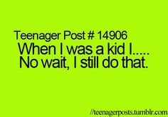 When I was a kid I....