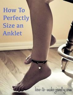 Great guidelines for how long to make anklets and ankle bracelets  on how-to-make-jewelry.com
