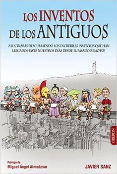 Los Inventos De Los Antiguos (Libros Singulares): Amazon.es: Javier Sanz: Libros