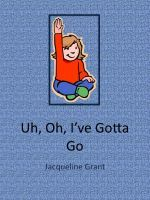 Uh, Oh, I've Gotta Go, an ebook by Jacqueline Grant at Smashwords