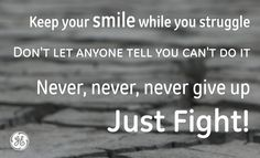 Just fight! #Quotes #GEHealthcare