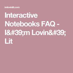 Interactive Notebooks FAQ - I'm Lovin' Lit