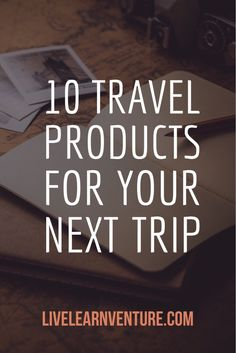 10 Travel Products for Your Next Trip - #travel #travelblog #traveltips #ttot #vacation #traveling
