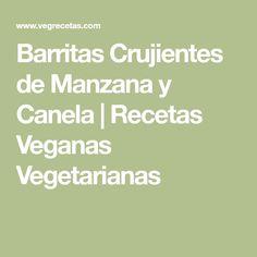 Barritas Crujientes de Manzana y Canela | Recetas Veganas Vegetarianas