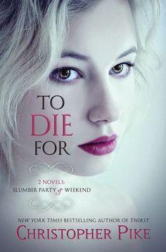To Die For (Slumber Party & Weekend)
