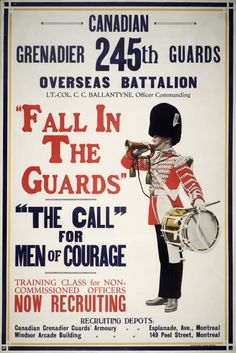 WWI-era recruitment poster for Montreal's Canadian Grenadier Guards Overseas Battalion Ww1 Propaganda Posters, Political Posters, Commonwealth, Men Of Courage, History Meaning, Non Commissioned Officer, Advertising History, Canadian Army, Funny Posters