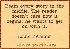 Writing Quote – Louis L'Amour If you enjoyed this quote, read Five guaranteed ways to bore your reader Fiction Writing, Writing Quotes, Writing Advice, Start Writing, Writing Resources, Writing Help, Writing A Book, Writing Prompts, Creative Writing Classes