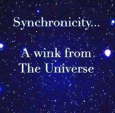 "Synchronicity is Trust in the G""D's divine plan for the Universe. There are no coincidences"