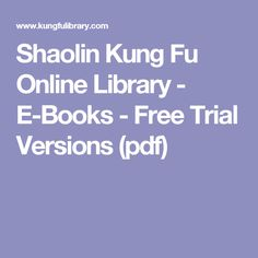 Shaolin Kung Fu Online Library - E-Books - Free Trial Versions (pdf)