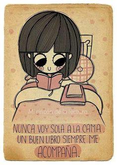 NUNCA VOY SOLA A LA CAMA , UN BUEN LIBRO SIEMPRE ME ACOMPAÑA :)