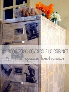 Book Crafts - DIY Book Page Filing Cabinet ~ Take your ugly, old filing cabinet and turn it into something fabulous with some book pages and diy elbow grease!