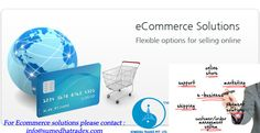 #Looking For #Ecommerce #solutions for your #business  For any query #please #contact :011-65157809, 9210291240 mails :info@sumedhatradex.com