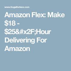 Amazon Flex: Make $18 - $25/Hour Delivering For Amazon
