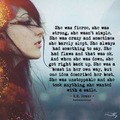 She Was Fierce, She Was Unstoppable - The Minds Journal She Quotes, Woman Quotes, She Is Strong Quotes, Friend Quotes, Daily Quotes, Wisdom Quotes, Unstoppable Quotes, Fierce Women Quotes, Fearless Quotes
