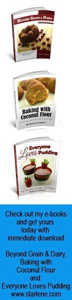 Beyond Grain & Dairy, Baking with Coconut Flour and Everyone Loves Pudding e-books by Starlene Stewart