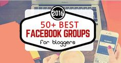 50+ Best Facebook Groups For Bloggers 2016
