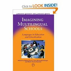 Imagining Multilingual Schools: Languages in Education and Glocalization (Linguistic Diversity and Language Rights): Ofelia Garcia, Tove Sku...