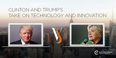 Clinton and Trump's take on Technology and Innovation