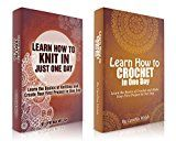 Free Kindle Book -   Knitting and Crocheting: Box Set: Learn How to Knit and Crochet in Just One Day !!