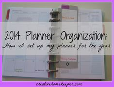 2014 Planner Organization: How I set up my planner for the year to stay organized