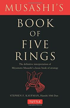 Musashi's Book of Five Rings: The Definitive Interpretati... https://www.amazon.com/dp/0804835209/ref=cm_sw_r_pi_dp_x_SqeUyb1A3J8WP