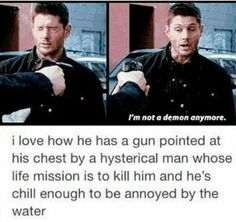 Dean's always been annoyed by Holy Water