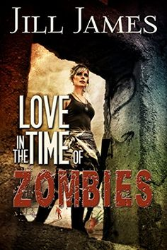 Amazon.com: Love in the Time of Zombies eBook: Jill James: Kindle Store