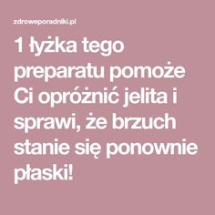 1 łyżka tego preparatu pomoże Ci opróżnić jelita i sprawi, że brzuch stanie się ponownie płaski! Fat Burning Drinks, Body Care, Detox, Food And Drink, Health, Netflix, Paper, Health Care, Salud