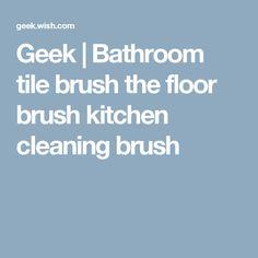 Geek | Bathroom tile brush the floor brush kitchen cleaning brush