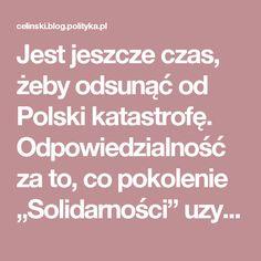 """Jest jeszcze czas, żeby odsunąć od Polski katastrofę. Odpowiedzialność za to, co pokolenie """"Solidarności"""" uzyskało – i za przyszłość wymaga pełnego zjednoczenia demokratów, czyli wszystkich, którym dyktatorskie zapędy Kaczyńskiego nie wydają się dla Polaków korzystne. To jest czas obywateli. Partie powinny z najwyższą uwagą wspierać ruch obywatelski tam, gdzie mają instrumenty, i wspólnie wypracować rozwiązania, które zbudują wspólnotę polskiej demokracji. Najpierw trzeba odzyskać państwo…"""