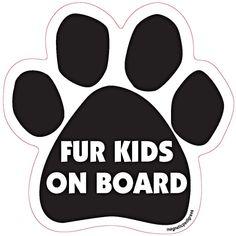 """""""Fur Kids On Board"""" Paw Magnet"""