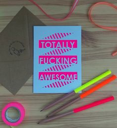 Totally F@cking Awesome Papercut greetings card for all occasions (Valentines, Birthday or Just Because). The card is cut from quality recycled card and lined with coloured neon card of your choosing (pink, orange, yellow, green). A matching coloured paper insert is then added to the card for you to write on inside. Comes with a kraft brown envelope.  If you would like a similar card with custom wording, please see my other listing; https://www.etsy.com/uk/listing/494...