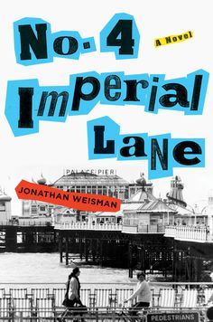 No. 4 Imperial Lane by Jonathan Weisman, Cover design by Catherine Casalino, Twelve 2015