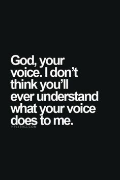 God Your voiceIdon't Ever Understand Wh at Your Voice Does to Me HPLYRIKZCOM 10 Super Naughty Memes You Can Send to Your Hubby | POPxo | God Meme on ME.ME
