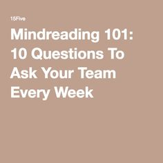 Mindreading 10 Questions To Ask Your Team Every Week. Use in weekly meeting Leadership Tips, Leadership Development, Professional Development, Team Building Activities, Team Building Questions, Team Building Exercises, Staff Motivation, Workplace Motivation, Coaching