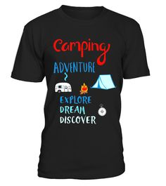 CAMPING  ADVENTURE EXPLORE DREAM DISCOVER SHIRT - Limited Edition