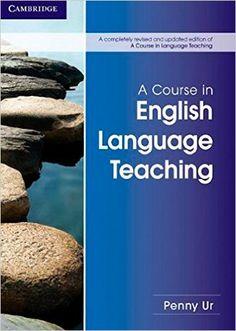 A Course in English Language Teaching: Penny Ur: 9781107684676: Amazon.com: Books