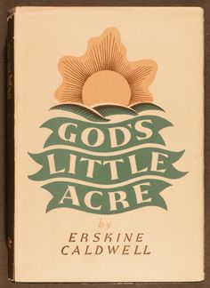 God's Little Acre by Erskine Caldwell, 1933.