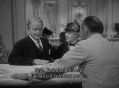 """Pa (Victor Moore): """"Yeah. Two old-fashioneds, for two old-fashioned people."""" -- from Make Way for Tomorrow (1937) directed by Leo McCarey"""