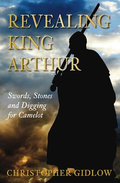 """Read """"Revealing King Arthur Swords, Stones and Digging for Camelot"""" by Christopher Gidlow available from Rakuten Kobo. An investigation into what archaeology tells us about King Arthur's Dark-Age Britain What lies behind the legends of Kin. King Arthur Legend, Personal Library, History Books, Book Recommendations, Writing A Book, Book Lists, So Little Time, Book Worms, Books To Read"""