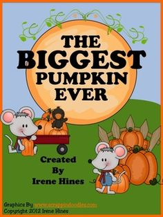 "The Biggest Pumpkin Ever ~ Written By Steven Kroll...    This October Unit has 51 pages of ideas, activities and printables that correlate with the book ""The Biggest Pumpkin Ever.""   ~Class Discussion Questions & Ideas ~ Vocabulary Words, Definition List, Practice, Graphic Organizers And Printables ~ Making Connections ~ Character Webs ~ Writing Activities ~ ABC Order Activity Cards ~ Venn Diagram ~ Story Maps ~ Anchor Charts"