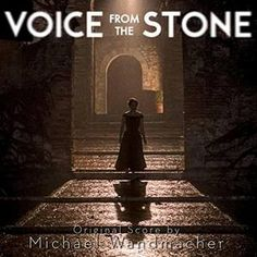Original Motion Picture Soundtrack (OST) to the movie Voice from the Stone (2017). Music composed by Michael Wandmacher.    Voice from the Stone Soundtrack by #MichaelWandmacher #VoiceFromTheStone #soundtrack #tracklist #Score #Movie #Film