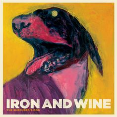 Iron and Wine, The Shephard's Dog. Favourite artist, favourite album. Flightless Bird American Mouth played at my wedding please!