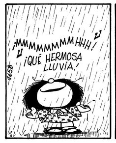 Mafalda for ever Mafalda Quotes, I Love Rain, Under The Rain, Cute Images, Spanish Quotes, Rainy Days, Positive Thoughts, Quote Of The Day, Best Quotes